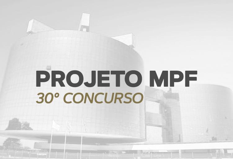 PROJETO MPF 30º CONCURSO