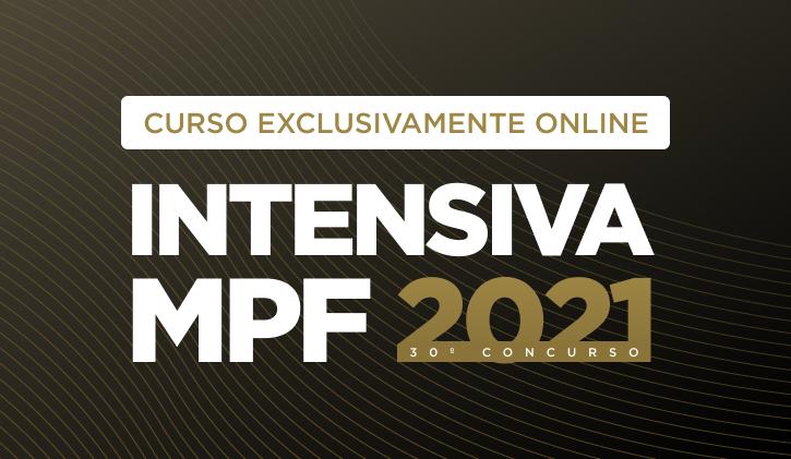 MPF 30º CONCURSO - TURMA INTENSIVA 2021