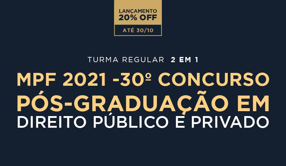 MPF 2021 Regular - 30° Concurso com Pós